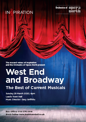 West End & Broadway: The best of current musicals with Inspiration Leeds and Orchestra of Opera North