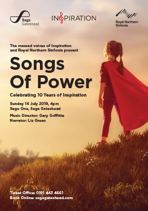 Songs Of Power with Inspiration Newcastle and Royal Northern Sinfonia