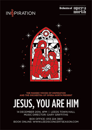 Inspiration and The Orchestra of Opera North present Jesus, You Are Him