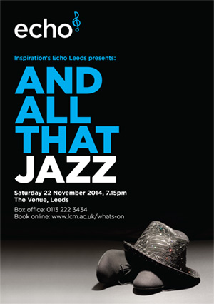 Echo Leeds present: And All That Jazz