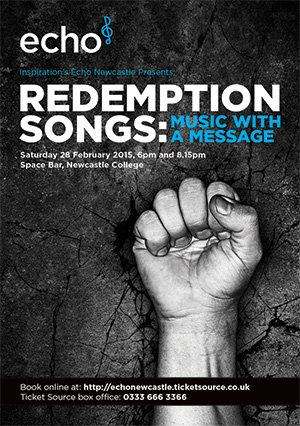 Echo Newcastle presents: Redemption Songs: Music With A Message